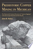 Prehistoric Copper Mining in Michigan