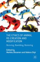 The Ethics of Animal Re-creation and Modification Pdf/ePub eBook