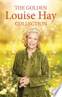 The Golden Louise L Hay Collection
