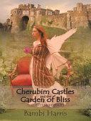 Cherubim Castles and the Garden of Bliss