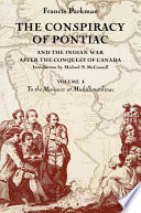 The Conspiracy of Pontiac and the Indian War After the Conquest of Canada: To the massacre at Michillimackinac