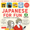 Japanese for Fun: A Practical Approach to Learning Japanese Quickly ...