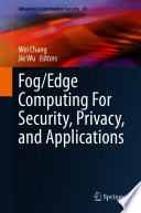 Fog Edge Computing For Security  Privacy  and Applications Book