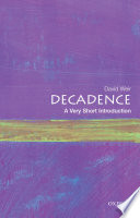 Decadence A Very Short Introduction