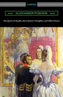 The Queen of Spades  the Captain s Daughter  and Other Stories
