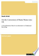 On the Conversion of Plastic Wastes into Oil