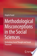 Methodological Misconceptions in the Social Sciences  : Rethinking Social Thought and Social Processes