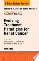 Evolving Treatment Paradigms in Renal Cancer  An Issue of Urologic Clinics   E Book Book