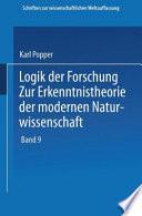 Logik der Forschung  : Zur Erkenntnistheorie der Modernen Naturwissenschaft