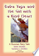 BABA YAGA AND THE LITTLE GIRL WITH THE KIND HEART   A Russian Fairy Tale
