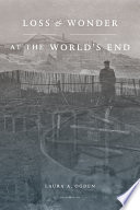 Loss and Wonder at the World   s End