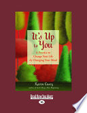 It S Up To You A Practice To Change Your Life By Changing Your Mind Large Print 16pt