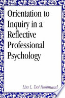 Orientation to Inquiry in a Reflective Professional Psychology Book