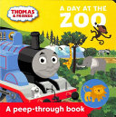 Thomas And Friends A Day At The Zoo A Peep Through Book Book PDF