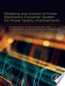Modeling and Control of Power Electronics Converter System for Power Quality Improvements Book
