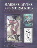 Maidens, Myths and Mermaids