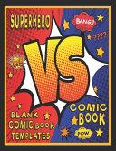 Superhero VS Comic Book Blank Comic Book Templates