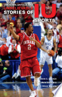 Unknown Untold And Unbelievable Stories Of Iu Sports