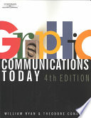 """Graphic Communications Today"" by William E. Ryan, Theodore E. Conover"