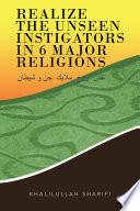Realize the Unseen Instigators in 6 Major Religions