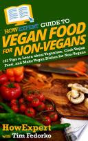 HowExpert Guide to Vegan Food for Non Vegans Book