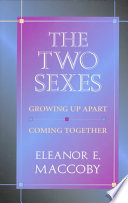 """The Two Sexes: Growing Up Apart, Coming Together"" by Eleanor E. Maccoby"