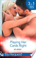 Playing Her Cards Right  Choose Me  It s Trading Men   Book 1    Have Me  It s Trading Men   Book 2    Want Me  It s Trading Men   Book 3   Mills   Boon By Request