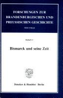 Bismarck und seine Zeit