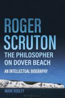 Roger Scruton  The Philosopher on Dover Beach