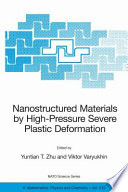 Nanostructured Materials by High Pressure Severe Plastic Deformation