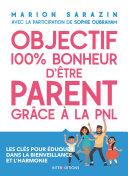 Pdf Objectif 100% bonheur d'être parent grâce à la PNL Telecharger
