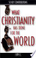 What Christianity Has Done for the World Book