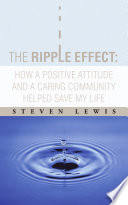 The Ripple Effect How A Positive Attitude And A Caring Community Helped Save My Life