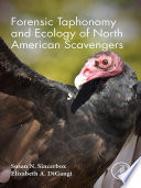 Forensic Taphonomy and Ecology of North American Scavengers Book