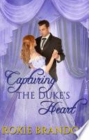 Capturing the Duke s Heart