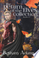 The Return of the Elves Collection  Books 5 7 Book