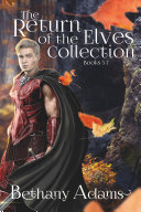 The Return of the Elves Collection: Books 5-7