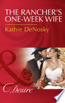 The Rancher s One Week Wife  Mills   Boon Desire  Book