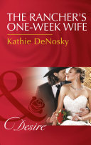 The Rancher s One Week Wife  Mills   Boon Desire