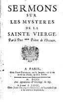 Sermons sur les mysteres de la Sainte Vierge. Par le pere *** pretre de l'Oratoire