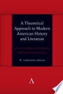 A Theoretical Approach To Modern American History And Literature