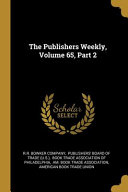 The Publishers Weekly Volume 65 Part 2