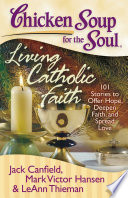 Chicken Soup for the Soul  Living Catholic Faith Book