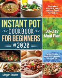 The Complete Instant Pot Cookbook for Beginners  2020