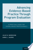 Advancing Evidence Based Practice Through Program Evaluation