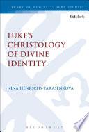 Luke S Christology Of Divine Identity