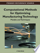 Computational Methods for Optimizing Manufacturing Technology  Models and Techniques Book