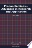 Propanolamines   Advances in Research and Application  2013 Edition Book