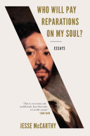 Pdf Who Will Pay Reparations on My Soul?: Essays Telecharger
