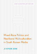 Mixed Race Politics and Neoliberal Multiculturalism in South Korean Media